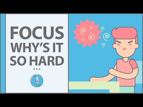 Why it's so Hard to Focus