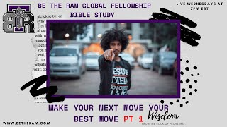Make your NEXT move your BEST move Part 1: A Bible Study Series on Wisdom