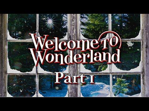 Welcome to Wonderland - Part 1