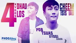 Pos Tsuas Xyooj - 4 Xyoos Dhau Los & Cheem Tsis Tau (Cover)