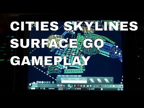 Cities Skylines on the 2018 Surface Go 8gb