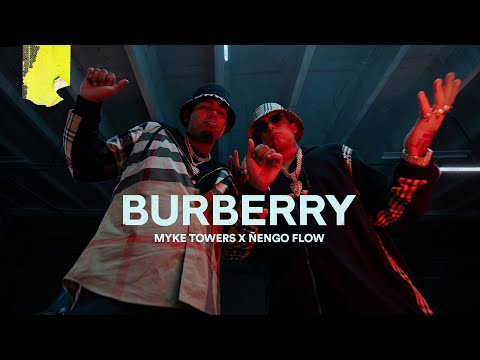 Burberry – Myke Towers x Ñengo Flow