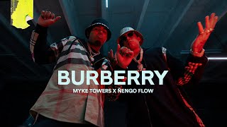 Myke Towers & Ñengo Flow - BURBERRY (Video Oficial)