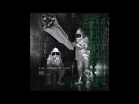 D-Rex - Uncreate [GFR051]