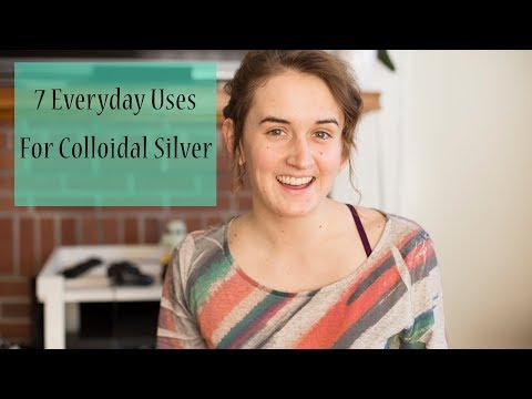 7 Everyday Uses for Colloidal Silver