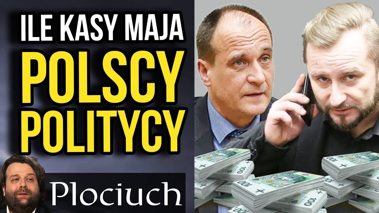 Jak Bogaci są Polscy Politycy – Plociuch #593