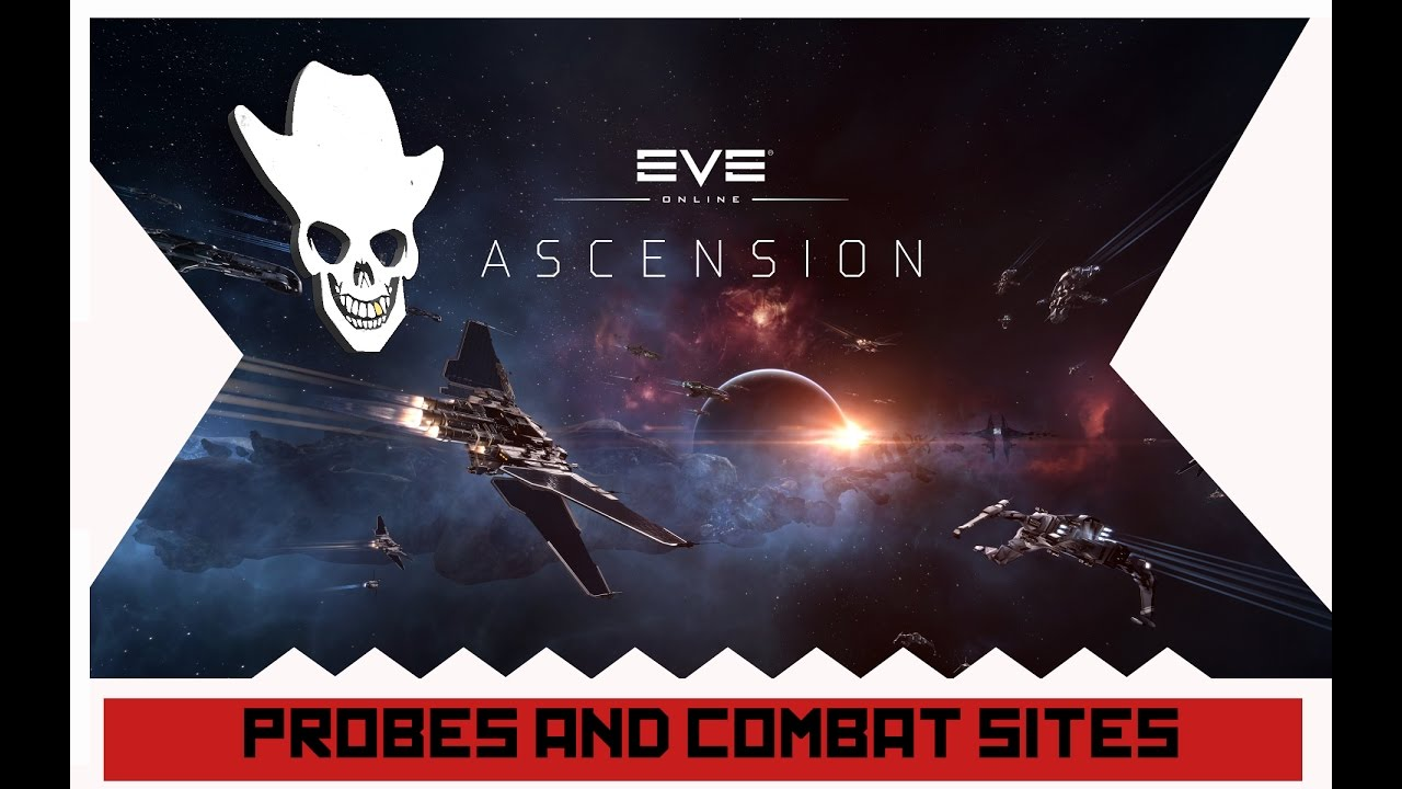 EVE ONLINE - PROBE SCANNERS AND COMBAT SITES (DOC HOLIDAY)