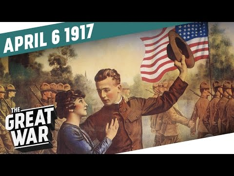 The United States Declares War on Germany I THE GREAT WAR Week 141