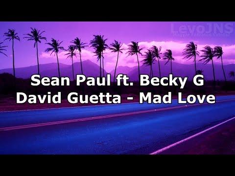 Sean Paul, David Guetta - Mad Love ft. Becky G   Magyar felirat - Hungarian Lyrics