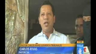 Pastor Carlos Rivas llevado a tribunales
