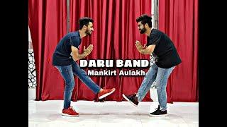 DARU BAND - MANKIRT AULAKH | Dance Choreography | Dheeraj Utreja | Rishabh Kalra