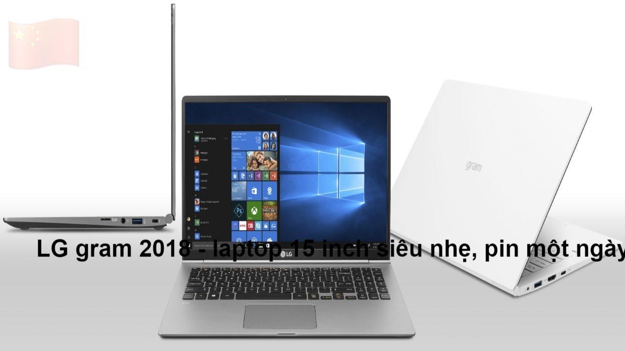 24H IT – LG gram 2018 – laptop 15 inch siêu nhẹ, pin một ngày