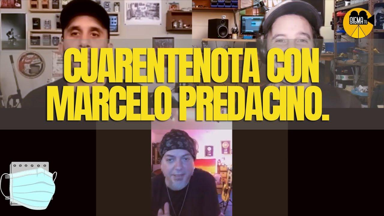 Cuarentenota con Marcelo Predacino.