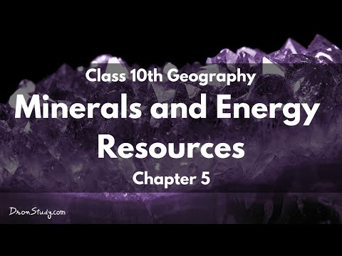 Class 10 Geo Minerals and Energy Resources