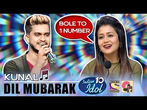 Dil Mubarak (Tum Bin 2) - Kunal | Indian Idol 10 (2018) | Neha Kakkar