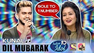 Dil Mubarak (Tum Bin 2) - Kunal | Indian Idol 10 (2018) | Neha Kakkar | Sony TV