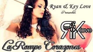 La Rompe Corazones [Cancion Oficial] - Key Love & Ryan UnoA
