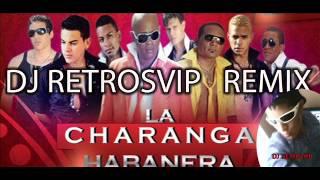 CHARANGA HABANERA REMIX NUEVAS EL MEJOR AÑO NUEVO 2015 DJ RETROSVIP