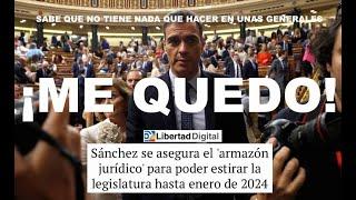 ¡SANCHEZ YA SÓLO PIENSA EN CÓMO RETRASAR DAR LA VOZ A LOS ESPAÑOLES!