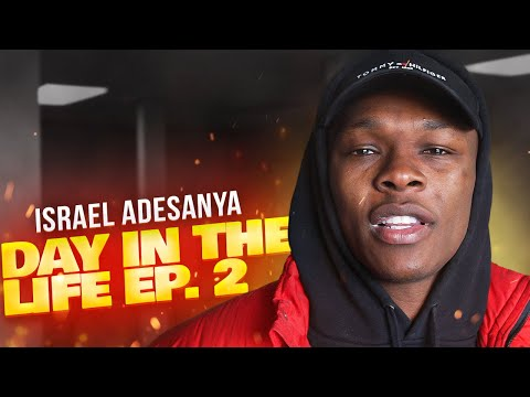 Israel Adesanya - Day In The Life Ep.2