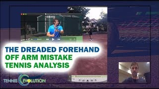 Tennis Forehand Lesson: The Dreaded Off Arm Mistake Tennis Analysis