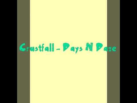 Crustfall - Days N Daze w/ Lyrics
