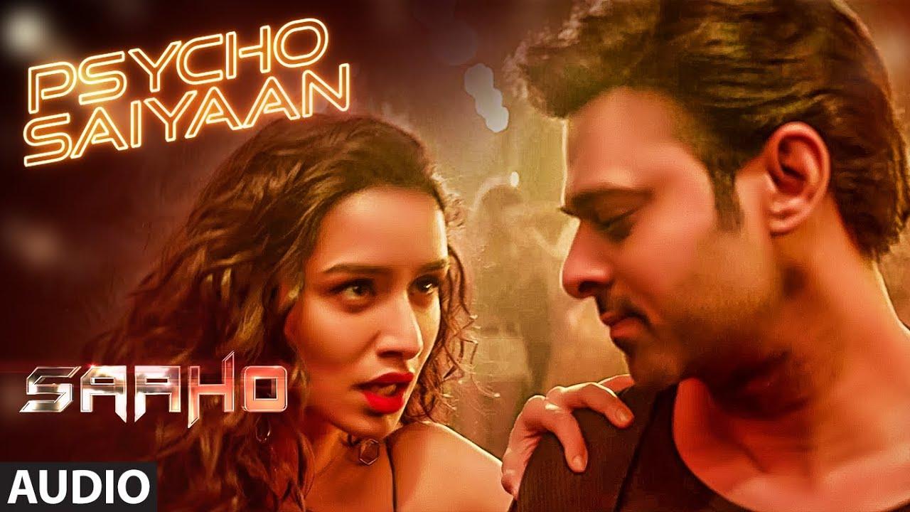 FULL SONG: Psycho Saiyaan | Saaho | Prabhas, Shraddha Kapoor | Tanishk Bagchi, Dhvani B, Sachet T Watch Online & Download Free