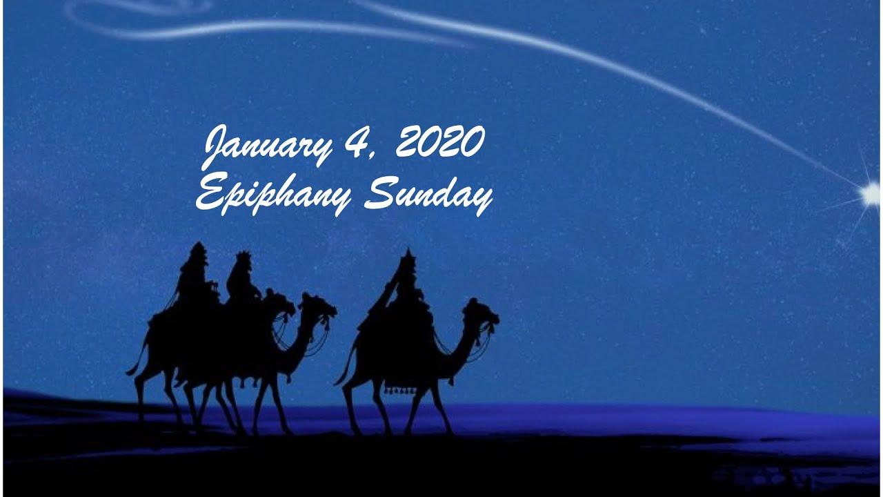 January 3, 2020 - Epiphany Sunday
