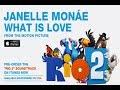 Janelle Monáe What Is Love Lyrics