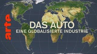 Das Auto - Eine globalisierte Industrie   Mit offenen Karten   ARTE