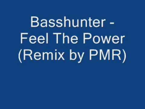 Basshunter - Feel The Power(PMR Remix)