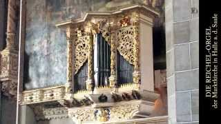 Alexander Koschel plays the organ by Georg Reichel of the Marktkirche in Halle a. d. Saale