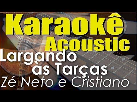 Zé Neto e Cristiano- LARGADO ÀS TRAÇAS (Karaokê Acústico) playback