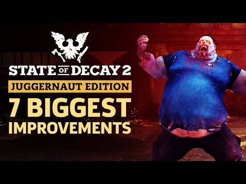 7 Big Ways State Of Decay 2: Juggernaut Edition Improves The Game