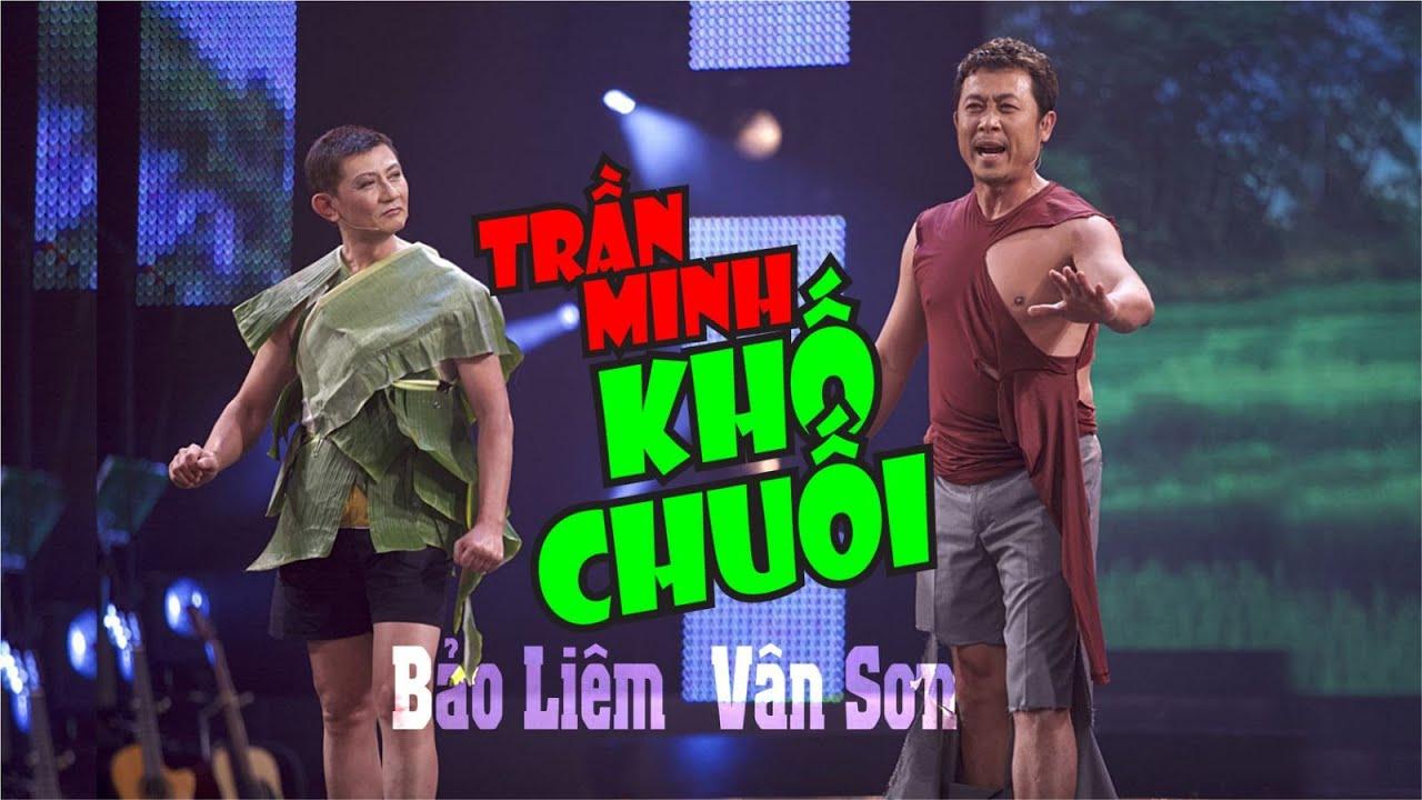 VAN SON 😊 Hài Kịch Trần Minh Khố Chuối | Bên Cầu Dệt Lụa | Vân Sơn - Bảo Liêm