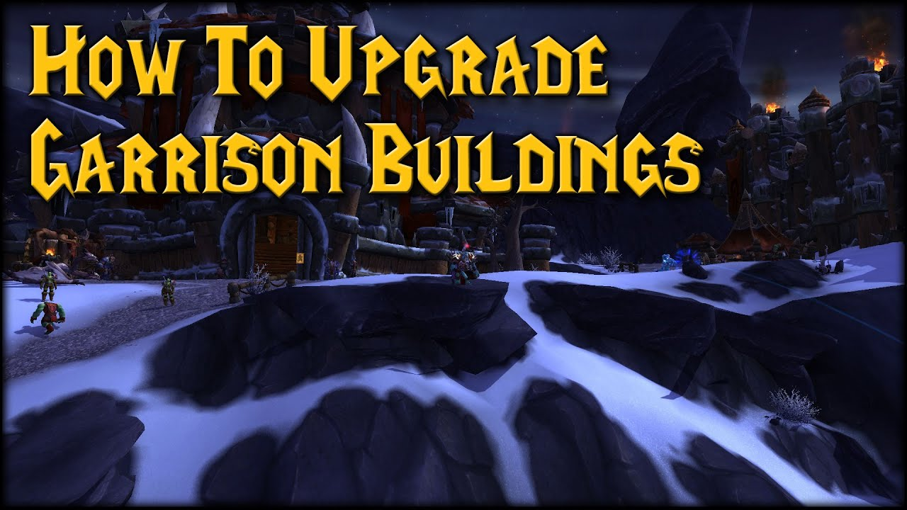 Warlords upgrading garrison buildings new blueprints youtube warlords upgrading garrison buildings new blueprints malvernweather Image collections