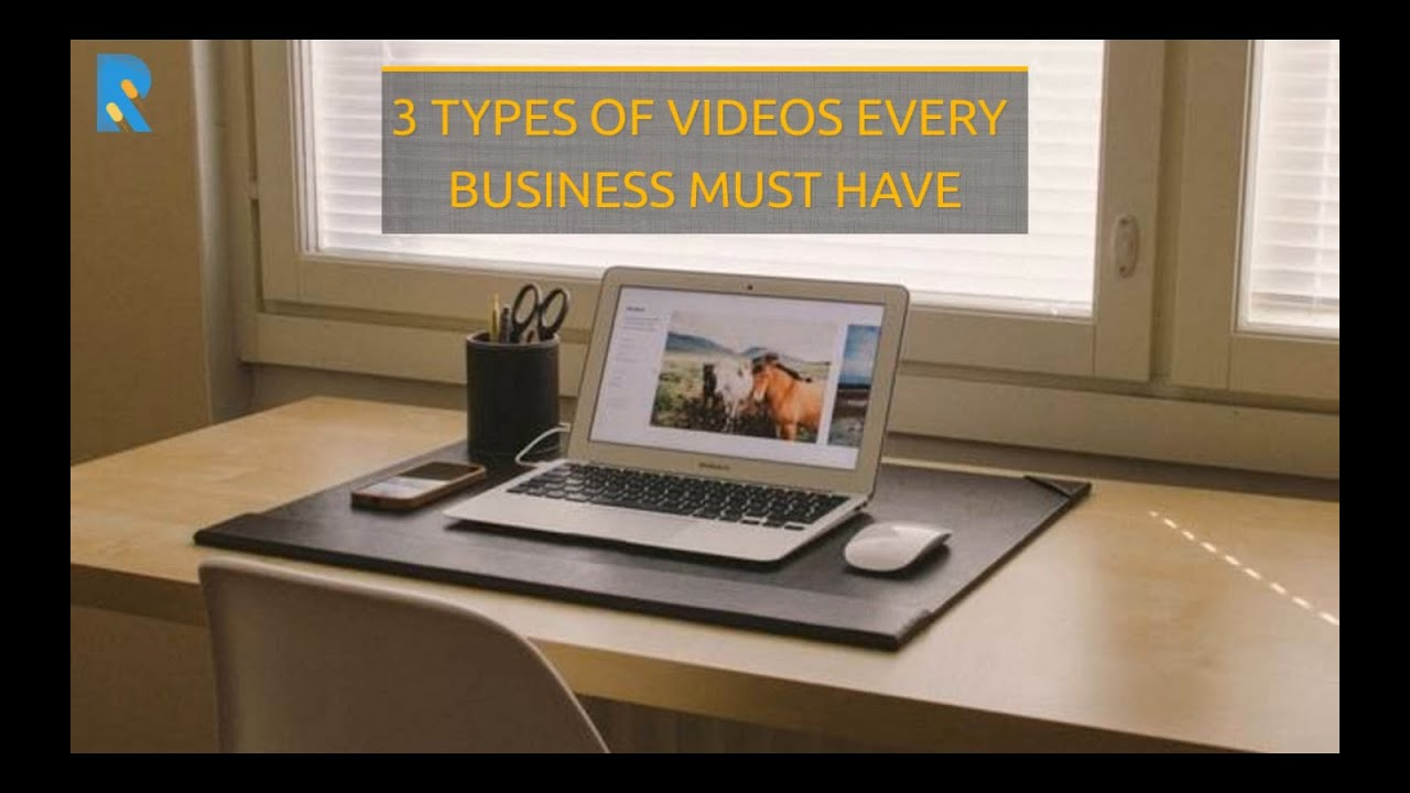 3 types of videos every business must have 3 types of videos every business must have