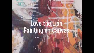 Painting by Eva van den Hamsvoort: Love the Lion.