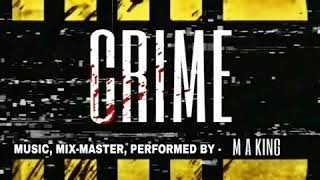 M A King - CRIME [Official Audio Track] #FirstEP Of HIP HOP DOSE 2020.