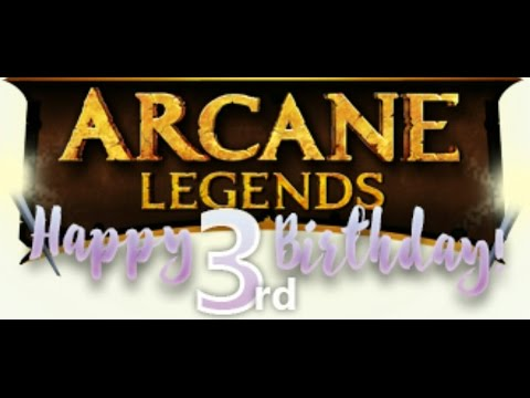 Happy Birthday Arcane Legends!!