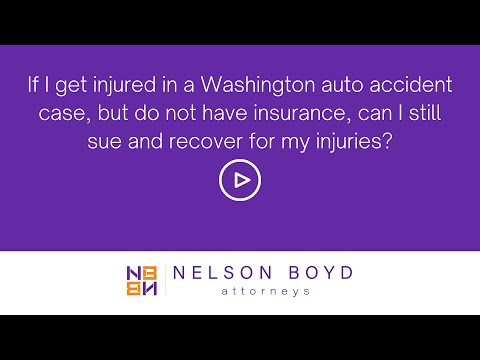 WA Car Accident Injury   Not Insured   Can I Sue?   Nelson Boyd Attorneys   Seattle, WA