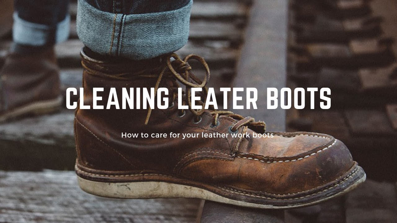 Work Boot Care - How to Clean my Work