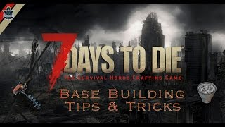 7 Days to Die - Base Building Tips & Tricks 2