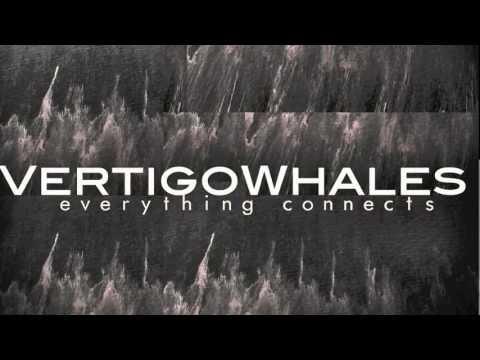Everything Connects - Vertigo Whales