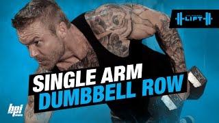 Single Arm Dumbbell Row - The Proper Lift - BPI Sports