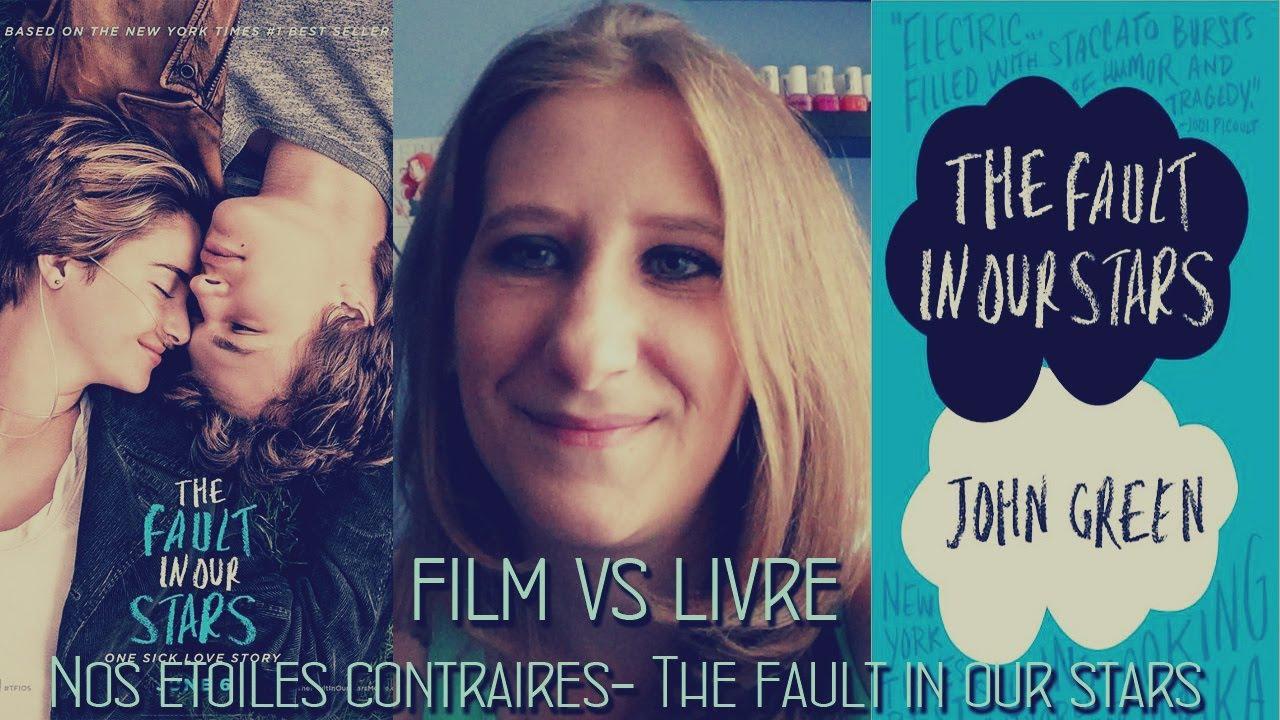 Film Vs Livre Nos étoiles Contraires The Fault In Our Stars