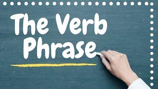Grammar - Class 9: The verb phrase