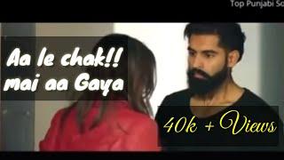Aa Le Chak Mein Aa Gaya  official video || Parmish Verma  || Desi Crew ||   Latest punjabi song 2017