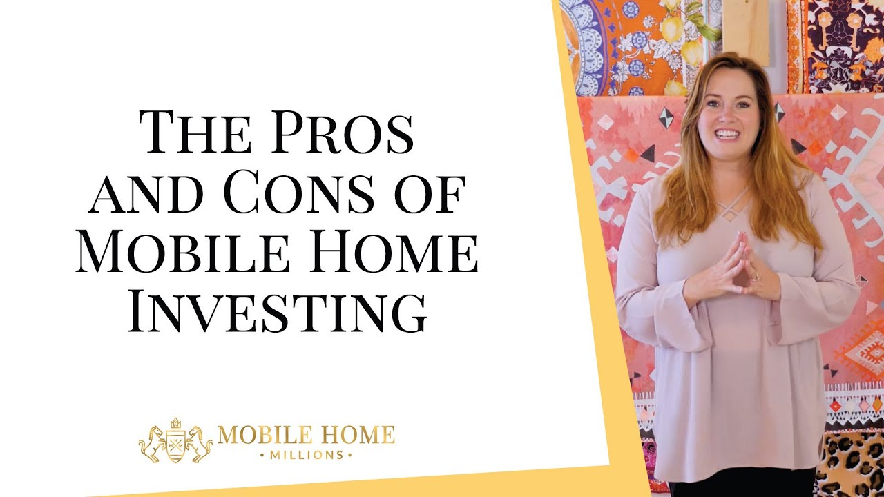 The Pros and Cons of Mobile Home Investing | Mobile Home ... Pros And Cons Of Mobile Homes on mobile bill, mobile fraud, mobile mary, mobile ham, mobile air,