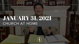 January 31, 2021 | Church at Home | Crossroads Christian Center, Daly City